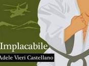 Implacabile Adele Vieri Castellano