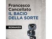bacio della sorte Francesco Cancellato