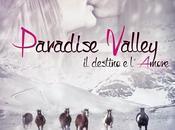 PARADISE VALLEY DESTINO L'AMORE Patrizia Ines Roggero