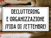 Decluttering Organizzazione: Sfida Settembre!