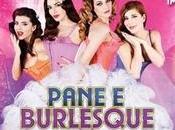 Pane Burlesque…le bellezza salverà mondo!