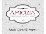 Amicizia, Ralph Waldo Emerson