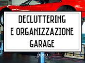 Decluttering Organizzazione: Garage