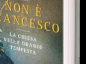 """""""non francesco-la chiesa nella grande tempesta"""" antonio socci (mondadori)"""