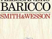 Smith&Wesson: Baricco torna un'altra storia indimenticabile