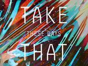 Take That: These Days, primo singolo sono riamsti