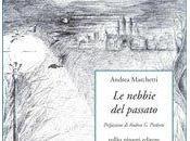 """LIBRI DEGLI ALTRI n.102: difficile capire. Andrea Marchetti, nebbie passato"""""""