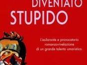 """""""Come sono diventato stupido"""" Martin Page: stupido dello"""