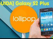 [Guida] Come Installare CM12 Android Lollipop Samsung Galaxy Plus