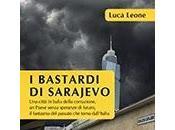 """bastardi sarajevo"""": intervista luca leone"""