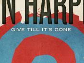Harper: Give Till It's Goneesce maggio