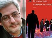L'energia vuoto. Intervista Bruno Arpaia
