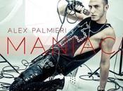 "Alex palmieri rinasce ""maniac"": nuovo singolo colonna sonora"