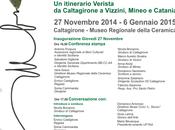 CALTAGIRONE: ANIME FERRO itinerario verista Caltagirone Vizzini, Mineo Catania Mostra Museo Regionale della Ceramica