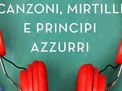 SEGNALAZIONE Canzoni, mirtilli principi azzurri Sabina Gangi