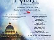 CONCERTO NATALE -Ventiduesima Edizione-IL DICEMBRE ALL'AUDITORIUM CONCILIAZIONE ROMA GRANDI ARTISTI italiani, internazionali