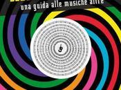 """Antonello Cresti, """"Solchi sperimentali. guida alle musiche altre"""" (Crac Edizioni)"""