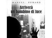 """Recensione """"Arriverà Bambino Luce"""" Manuel Pomaro"""
