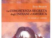 Conoscenza Segreta degli Indiani d'America. Libro Enzo Braschi