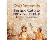 Perfino Catone scriveva ricette Cantarella