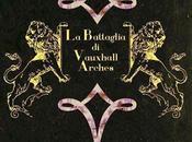 battaglia Vauxhall Arches, Lucia Guglielminetti Federica Soprani