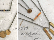 Layered necklaces part {Spirit Earth collection}
