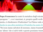 Papa dichiara Gesù Alieno Scusi Bufala