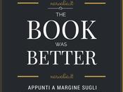 book better: appunti margine sugli adattamenti cinematografici