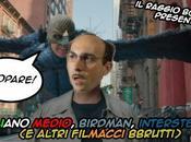 Italiano Medio, Birdman, Interstellar altri filmacci (aka raggio b(l)utico)