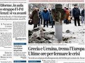 Ucraina Grecia: prime pagine dell'11 febbraio rassegna stampa Blitz