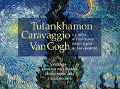 Tutankhamon, Caravaggio, Gogh. sera notturni dagli Egizi Novecento. qualche biscottino profumo lime Knam sgranocchiare.