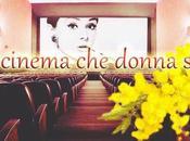 Festa della donna: CINEMA DONNA SEI?