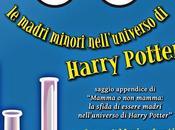 Anteprima: Mamma mamma. madri minori nell'universo Harry Potter