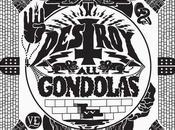 DESTROY GONDOLAS, Destroy Gondolas