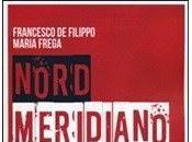 "LIBRI: ""Nord Meridiano"". Francesco Filippo Maria Frega"