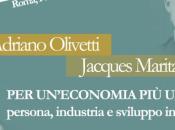 Adriano Olivetti Jacques Maritain un'economia umana