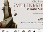 MULINI stato scritto mostra Ciro Palumbo cura Alessandra Frosini Stefano Gagliardi