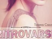 RITROVARSI FORZA DELL'AMORE Tiziana Cazziero