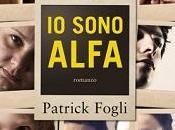 """Nuove Uscite sono Alfa"""" Patrick Fogli"""