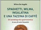 SPAGHETTI, WILMA, INSALATINA TAZZINA CAFFE' Wilma Angelis