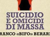 Anteprima: Heroes: suicidio omicidi massa Franco 'Bifo' Berardi