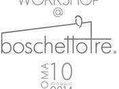 Workshop @BoschettoTre