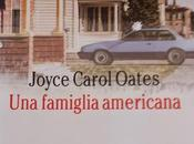FAMIGLIA AMERICANA Joyce Carol Oates