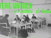 Come trasformare un'idea realtá. Intervista Lorenza Bravetta.