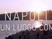 """Video. """"Napoli. luogo comune"""""""