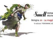 BOLOGNA: Spazio, corpo, azione scenica: nuova edizione Smell Festival 20-24 maggio 2015