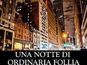 """Nuove Uscite """"Una notte ordinaria follia"""" Alessio Filisdeo"""