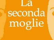 """Recensione: SECONDA MOGLIE"""" Carlo Aldo Nava."""