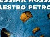 "Anteprima: ""PESSIMA MOSSA, MAESTRO PETROSI"" Paolo Fiorelli"