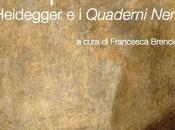 Aguaplano presenta pietà pensiero. Heidegger Quaderni Neri»